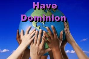 Have Dominion