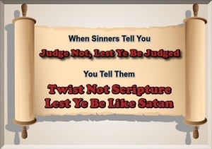 Judge Not - Twist Not Scripture