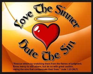 Love the Sinner Hate the Sin