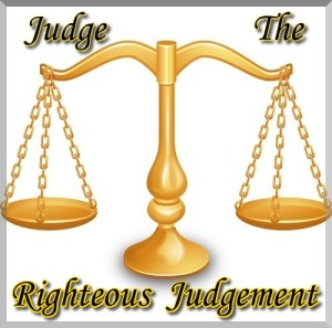 Judge the Righteous Judgement